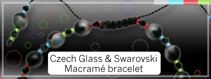 Czech glass and Swarovski Macramé Bracelet