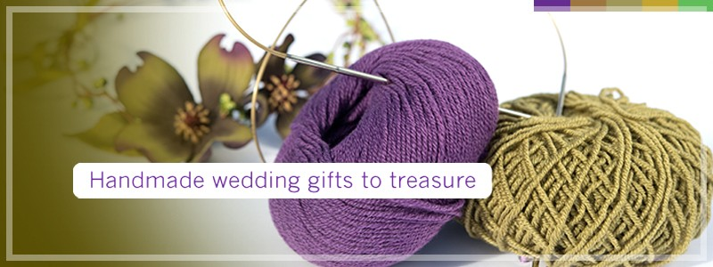 Handmade Wedding Gifts To Treasure